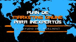 Plan de Marketing Online para inexpertos 2: Estudio del mercado