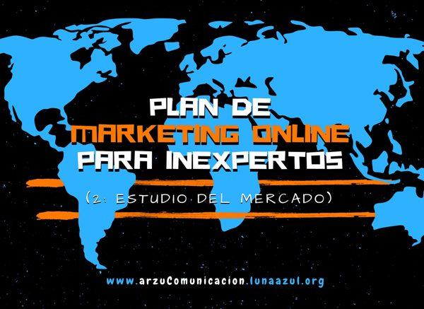 Plan de Marketing Online para inexpertos 2: Estudio del mercado