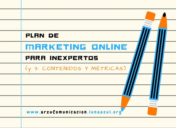 Plan de Marketing Online para inexpertos 1: Contenidos y métricas