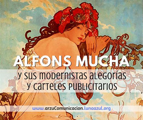 Alfons Mucha y sus modernistas alegorías y carteles publicitarios